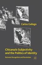 Chicana/o Subjectivity and the Politics of Identity