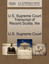 The U.S. Supreme Court Transcript of Record Scotia
