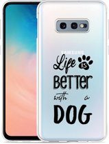 Galaxy S10e Hoesje Life Is Better With a Dog - zwart