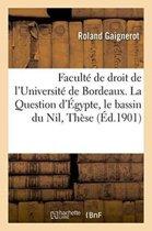 Facult� de Droit de l'Universit� de Bordeaux. La Question d'�gypte, Le Bassin Du Nil, Th�se