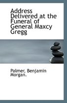 Address Delivered at the Funeral of General Maxcy Gregg