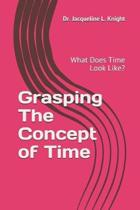 Grasping the Concept of Time