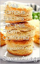 Three Famous Biscuits Recipes From California