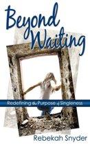 Beyond Waiting