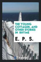 The Young Cottager, and Other Stories in Rhyme