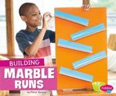 Building Marble Runs