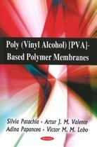 Poly (Vinyl Alcohol) [PVA]-Based Polymer Membranes