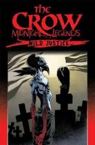 The Crow Midnight Legends Volume 3 Wild Justice
