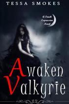 Awaken Valkyrie (Touch Expression Book One)