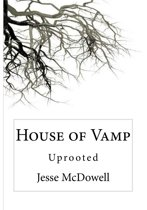 House of Vamp (Uprooted)