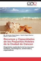 Recursos y Capacidades de Los Pequenos Hoteles de La Ciudad de Cancun