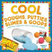Cool Doughs, Putties, Slimes, & Goops