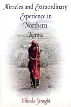 Miracles and Extraordinary Experience in Northern Kenya