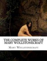 The Complete Works of Mary Wollstonecraft