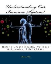 Understanding Our Immune System! (B&W)