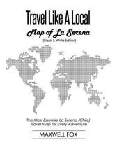 Travel Like a Local - Map of La Serena (Black and White Edition)