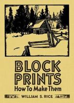 William S Rice Block Prints How to Make Them