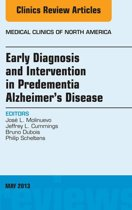 Early Diagnosis and Intervention in Predementia Alzheimer's Disease, An Issue of Medical Clinics, E-Book