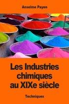Les Industries chimiques au XIXe siècle