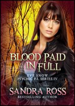 Blood Paid In Full: Eve Snow Psychic P.I. Series 4