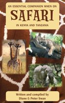 An Essential Companion When on Safari in Kenya & Tanzania