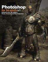 Photoshop for 3D Artists Vol 1