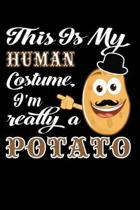 This Is My Human Costume I'm Really a Potato