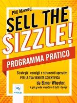 Sell the Sizzle! Programma Pratico