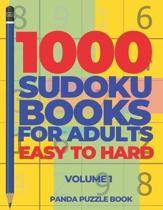 1000 Sudoku Books For Adults Easy To Hard - Volume 1: Brain Games for Adults - Logic Games For Adults
