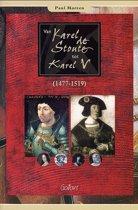 Van Karel De Stoute Tot Karel V (1477-1519)
