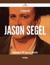 A Source Of Jason Segel Inspiration - 195 Success Secrets