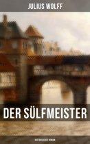 Der Sülfmeister: Historischer Roman