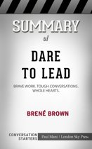 Summary of Dare to Lead: Brave Work. Tough Conversations. Whole Hearts: Conversation Starters