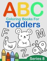 ABC Coloring Books for Toddlers Series 8: A to Z coloring sheets, JUMBO Alphabet coloring pages for Preschoolers, ABC Coloring Sheets for kids ages 2-