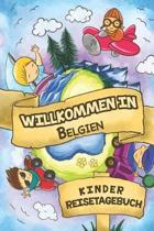 Willkommen in Belgien Kinder Reisetagebuch: 6x9 Kinder Reise Journal I Notizbuch zum Ausf�llen und Malen I Perfektes Geschenk f�r Kinder f�r den Trip