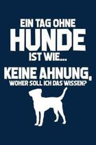Tag Ohne Hunde - Unm glich!
