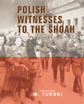 Polish Witnessess to the Shoah