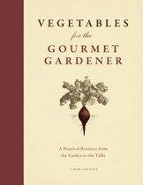 Vegetables for the Gourmet Gardener