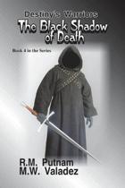 Destiny's Warriors the Black Shadow of Death