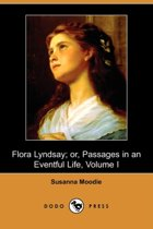 Flora Lyndsay; Or, Passages in an Eventful Life (Dodo Press)