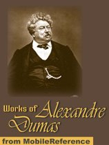 Works Of Alexandre Dumas: Incl: The Three Musketeers, Louise De La Valliere The Vicomte De Bragelonne, Man In The Iron Mask, The Count Of Monte Cristo, The Black Tulip, Chicot The Jester & More (Mobi Collected Works)