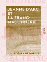 Jeanne d'Arc et la franc-maçonnerie