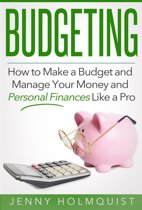 Budgeting: How to Make a Budget and Manage Your Money and Personal Finances Like a Pro