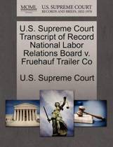 U.S. Supreme Court Transcript of Record National Labor Relations Board V. Fruehauf Trailer Co