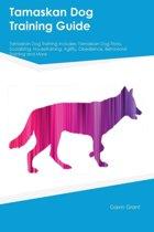 Tamaskan Dog Training Guide Tamaskan Dog Training Includes