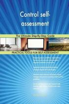 Control Self-Assessment the Ultimate Step-By-Step Guide