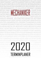 Mechaniker - 2020 Terminplaner: Kalender und Organisator f�r Mechaniker. Terminkalender, Taschenkalender, Wochenplaner, Jahresplaner, Kalender 2019 -
