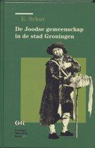 De Joodse Gemeenschap In De Stad Groningen 1689-1796