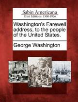 Washington's Farewell Address, to the People of the United States.