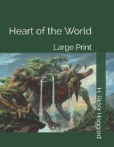 Heart of the World: Large Print